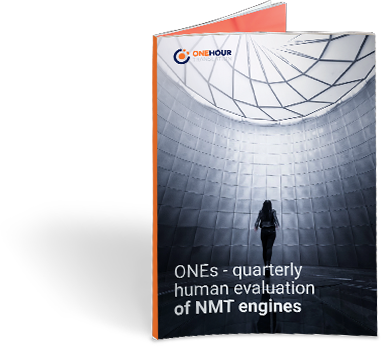ONEs - quarterly human evaluation of NMT engines
